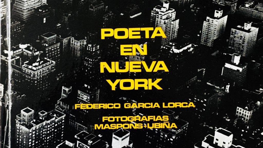 """""""La cámara de hacer poemas"""". Poeta en Nueva York. Federico García Lorca"""