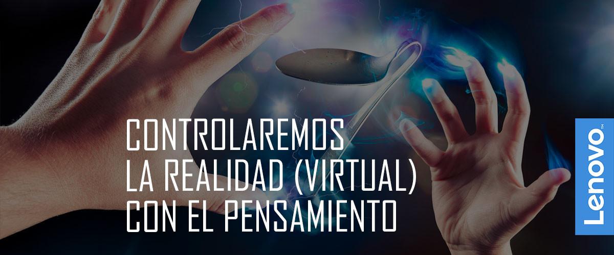 controlaremos la realidad virtual con el pensamiento