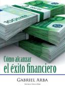 Libro cómo alcanzar el éxito financiero