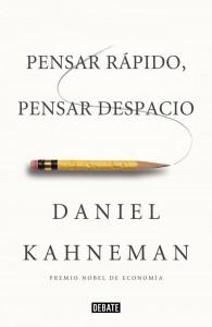 Pensar rápido, pensar despacio de Daniel Khaneman