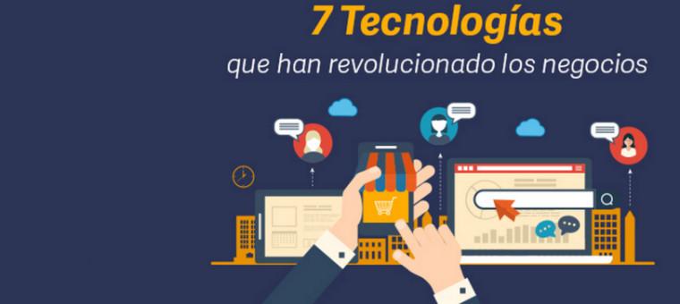 Siete Tecnologías que han revolucionado los negocios
