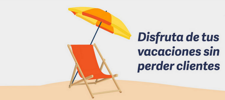 Disfruta de tus vacaciones sin perder clientes
